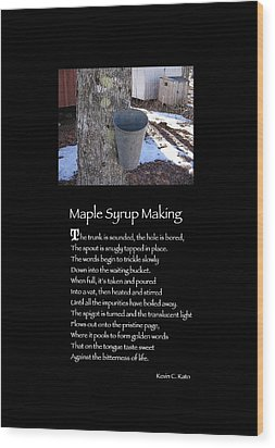 Poster Poem - Maple Syrup Making Wood Print by Poetic Expressions