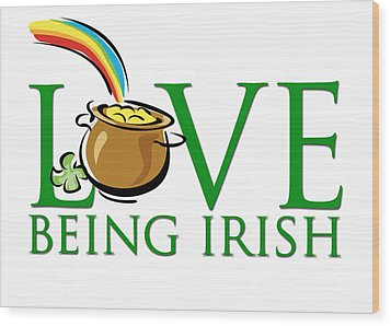 Pot Of Gold Love Being Irish Wood Print by Greg Slocum