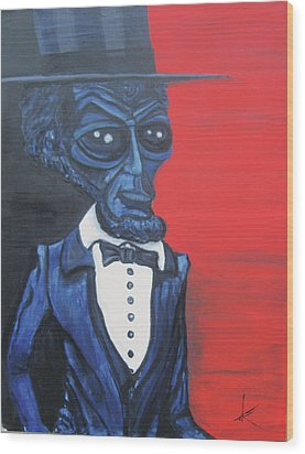 President Alienham Lincoln Wood Print by Similar Alien
