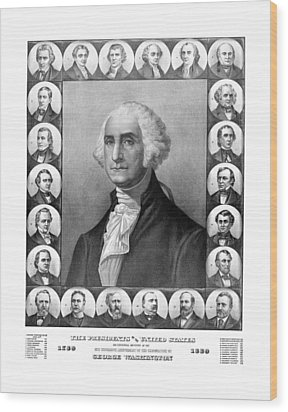 Presidents Of The United States 1789-1889 Wood Print by War Is Hell Store