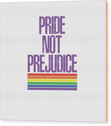 Wood Print featuring the drawing Pride Not Prejudice by Heidi Hermes