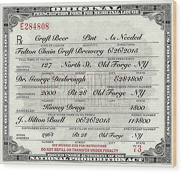 Wood Print featuring the photograph Prohibition Prescription Certificate Craft Beer by David Patterson