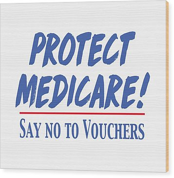 Wood Print featuring the drawing Protect Medicare by Heidi Hermes