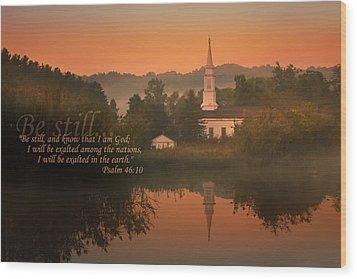 Psalm 46.10 Wood Print