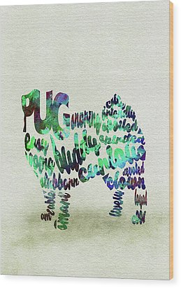 Wood Print featuring the painting Pug Dog Watercolor Painting / Typographic Art by Inspirowl Design