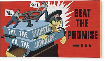 Put The Squeeze On The Japanese Wood Print by War Is Hell Store