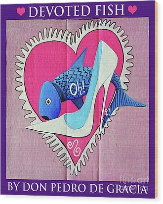 Devoted Fish Wood Print by Don Pedro De Gracia