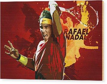 Rafael Nadal Wood Print by Semih Yurdabak