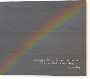 Rainbow Connection Wood Print