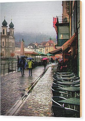 Wood Print featuring the photograph Rainy Day In Lucerne by Jim Hill