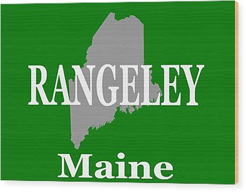 Wood Print featuring the photograph Rangeley Maine State City And Town Pride  by Keith Webber Jr