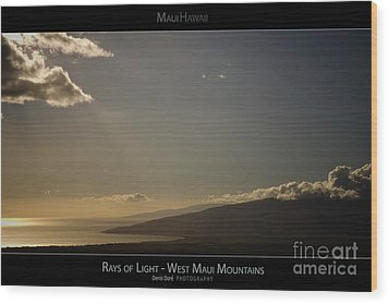 Rays Of Light On The West Maui Mountains - Maui Hawaii Posters Series Wood Print by Denis Dore