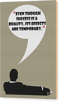 Reality Of Success - Mad Men Poster Don Draper Quote Wood Print