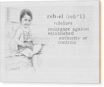 Rebel Wood Print by Janice Crow