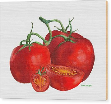 Red Tomatoes Wood Print by Nan Wright