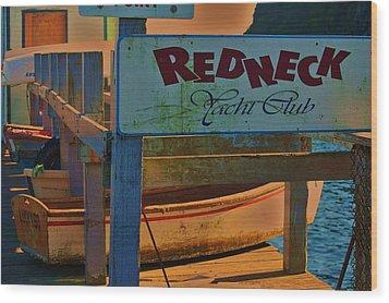 Redneck Yacht Club Wood Print