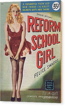 Wood Print featuring the painting Reform School Girl by Photo Cover