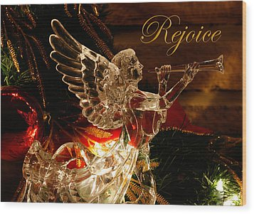 Rejoice Crystal Angel Wood Print by Denise Beverly