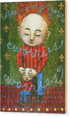 Removing Your Worries Wood Print by Pauline Lim