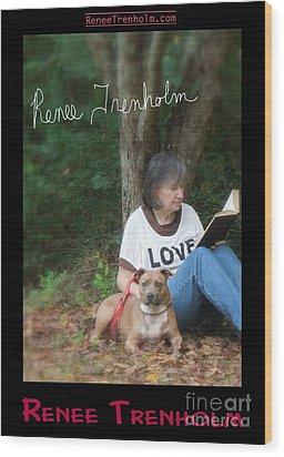 Renee Trenholm . Signed Wood Print