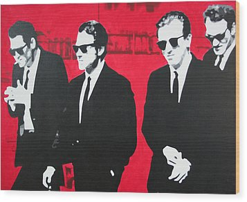 Reservoir Dogs 2013 Wood Print by Luis Ludzska