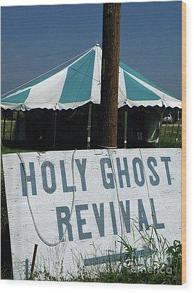 Wood Print featuring the photograph Revival Tent by Joe Jake Pratt