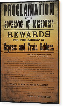 Reward For Frank And Jesse James Wood Print by Bill Cannon