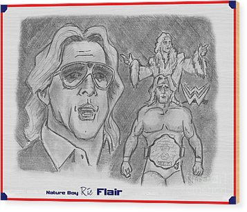 Wood Print featuring the drawing Ric Flair -the Nature Boy by Chris  DelVecchio