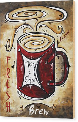 Rise And Shine By Madart Wood Print by Megan Duncanson