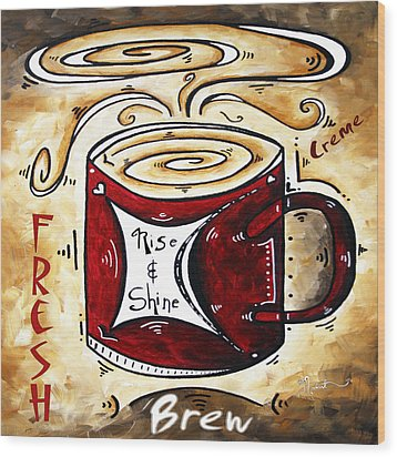 Rise And Shine Original Painting Madart Wood Print by Megan Duncanson