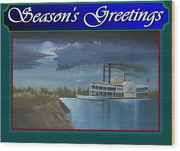 Wood Print featuring the painting Riverboat Season's Greetings by Stuart Swartz