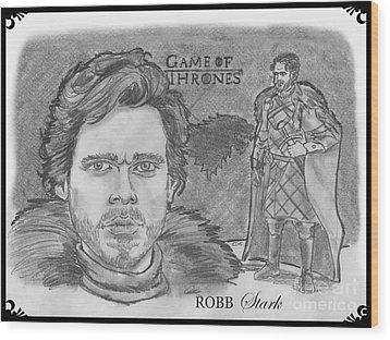 Robb Stark King Of The North Wood Print by Chris  DelVecchio