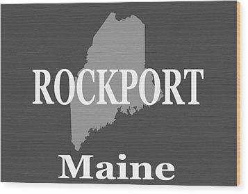 Wood Print featuring the photograph Rockport Maine State City And Town Pride  by Keith Webber Jr