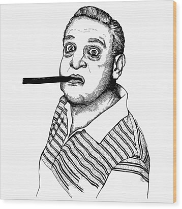 Rodney Dangerfield Wood Print by Karl Addison