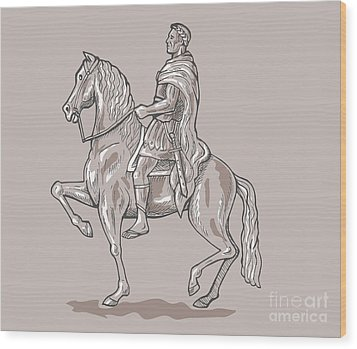 Roman Emperor Riding Horse Wood Print by Aloysius Patrimonio
