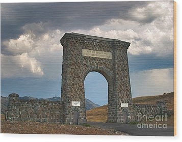 Roosevelt Arch -- Welcome To Yellowstone National Park Wood Print by Charles Kozierok
