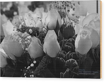 Roses For You Wood Print by Paul SEQUENCE Ferguson             sequence dot net