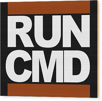 Wood Print featuring the photograph Run Cmd by Darryl Dalton