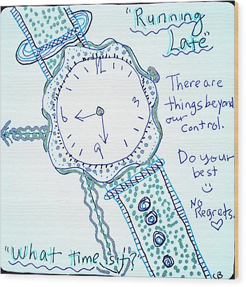 On Time Wood Print by Carole Brecht