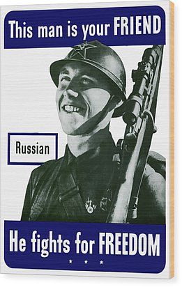 Russian - This Man Is Your Friend Wood Print by War Is Hell Store