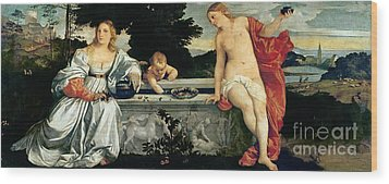 Sacred And Profane Love Wood Print by Titian