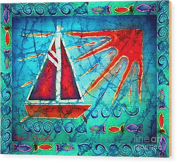 Sailboat In The Sun Wood Print by Sue Duda