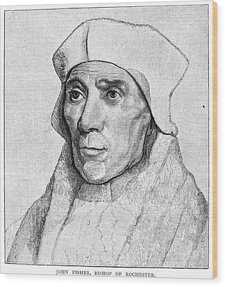 Saint John Fisher Wood Print by Granger
