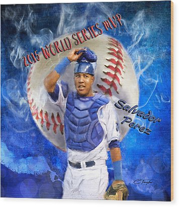 Salvador Perez 2015 World Series Mvp Wood Print by Colleen Taylor