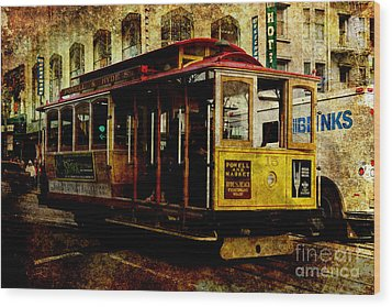 San Francisco Cable Car . Texture Wood Print by Wingsdomain Art and Photography