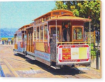 San Francisco Cablecar At Fishermans Wharf . 7d14097 Wood Print by Wingsdomain Art and Photography
