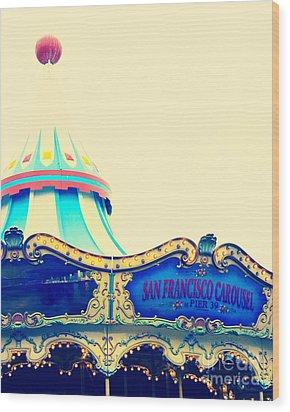 San Francisco Pier 39 Carousel Wood Print by Kim Fearheiley