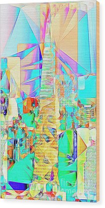Wood Print featuring the photograph San Francisco Transamerica Tower In Abstract Cubism 20170326 by Wingsdomain Art and Photography