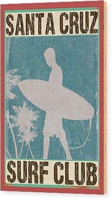 Wood Print featuring the digital art Santa Cruz Surf Club by Greg Sharpe