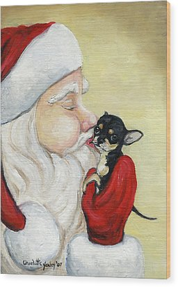 Santa's Kiss For Chihuahua Wood Print